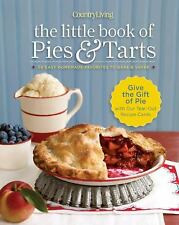 Country Living The Little Book of Pies & Tarts: 50 Easy Homemade Favorites to Ba