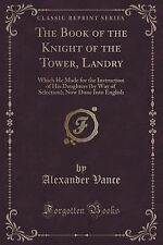 The Book of the Knight of the Tower, Landry: Which He Made for the Instruction o