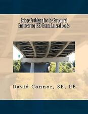 Bridge Problems for the Structural Engineering (SE) Exam: Lateral Loads by...