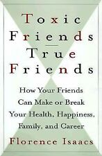Toxic Friends/true Friends: How Your Friends Can Make Or Break Your Health, Hap