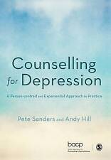Counselling for Depression: A Person-Centred and Experiential Approach to...