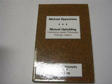 Mutual Upholding: Fashioning Jewish Philosophy Through Letters by Michael Oppenh