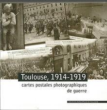 Toulouse, 1914-1919 cartes postales photographiques de guerre