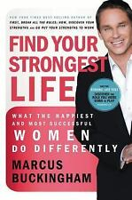 Find Your Strongest Life : What the Happiest and Most Successful Women Do Dif...