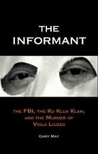 The Informant : The FBI, the Ku Klux Klan, and the Murder of Viola Liuzzo