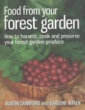 Food from Your Forest Garden:How to Harvest,Cook & Preserve by Crawford, Aitken