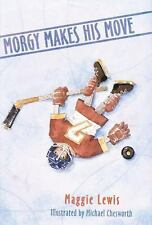 Morgy Makes His Move by Maggie Lewis (2002, Paperback)