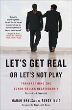 Let's Get Real or Let's Not Play : Transforming the Buyer/Seller Relationship by