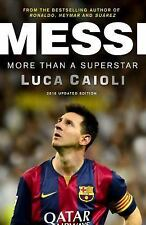 Messi : More Than a Superstar by Luca Caioli (2016, Paperback)