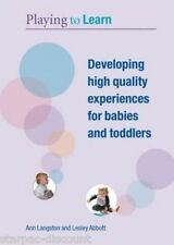 Playing to Learn: Developing High Quality Experiences for Babies and Toddler