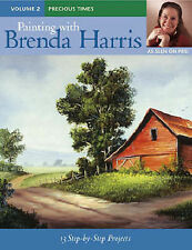 Painting with Brenda Harris: Precious Times v. 2: 13 Step-by-Step Projects, Harr