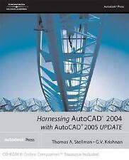 Harnessing AutoCAD  2004 with AutoCAD  2005 UPDATE by Thomas A Stellman, G.V. Kr