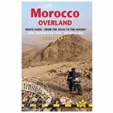 Morocco Overland: 49 Routes From The Atlas To The Sahara By 4Wd, Motorcycle Or M