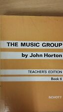 The Music Group By John Horton: Teacher's Edition: Book 6: Music Score (E6)