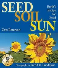 Seed, Soil, Sun: Earth's Recipe for Food, Peterson, Cris, Good Book