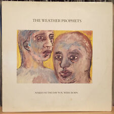 "Weather Prophets - Naked as the Day You Were Born, 12"" vinyl, Creation records"