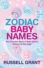 Zodiac Baby Names: The Complete Book of Baby Names Defined by Star Sign