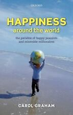Happiness Around the World: The Paradox of Happy Peasants and Miserable Milliona