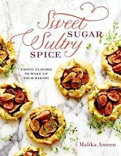 Sweet Sugar, Sultry Spice : 78 Desserts That Whisper, Pop, Tingle, and Sing...