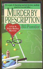 Murder by Prescription by Bill Pomidor-Signed First Printing-1995