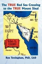 The True Red Sea Crossing to the True Mount Sinai by Ron Tottingham (2012,...