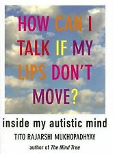 How Can I Talk If My Lips Don't Move: Inside My Autistic Mind-ExLibrary