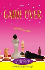 Game Over by Adele Parks (2004, Paperback)