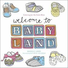 Welcome to Baby Land: Coloring for the Calm Mom-ExLibrary