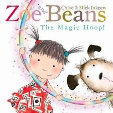 The Magic Hoop (Zoe and Beans), Inkpen, Mick, Inkpen, Chloë, New Books