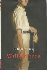 WILBERFORCE BY H. S. CROSS HARDCOVER (2015) REBELLION, INFATUATION AND LOSS