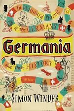 Germania : In Wayward Pursuit of the Germans and Their History by Simon...