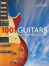 1001 GUITARS TO DREAM OF PLAYING BEFORE YOU DIE - TERRY BURROWS (HARDCOVER) NEW