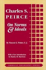 Charles S. Peirce: On Norms and Ideals (American Philosophy)-ExLibrary