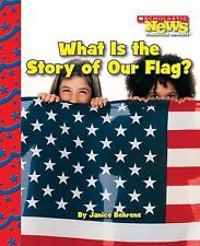 What Is the Story of Our Flag? by Janice Behrens (2009, Paperback)