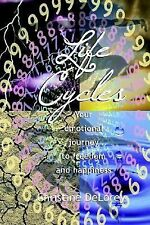 Life Cycles : Your Emotional Journey to Freedom and Happiness by Christine...