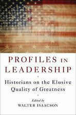 Profiles in Leadership: Historians on the Elusive Quality of Greatness,