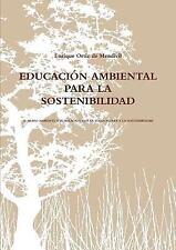 Educacion Ambiental para la Sostenibilidad by Enrique Ortiz De Mendivil...