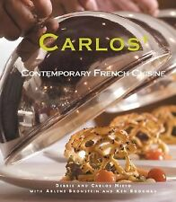 Carlos' : Contemporary French Cuisine by Carlos Nieto and Debbie Nieto (2005, Ha