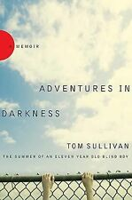 Adventures in Darkness (Memoirs of an 11 Year Old Blind Boy) Tom Sullivan (HC.)