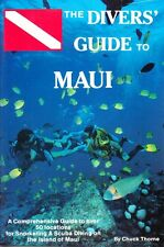 THE DIVERS' GUIDE TO MAUI - OVER 50 LOCATIONS SNORKELING & SCUBA DIVING -THORNE