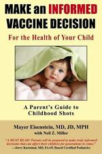 Make an Informed Vaccine Decision for the Health of Your Child : A Parent's