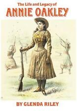 The Life and Legacy of Annie Oakley (Oklahoma Western Biographies, Vol-ExLibrary