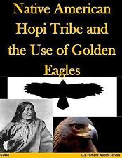 Native American Hopi Tribe and the Use of Golden Eagles by U. S. Fish U.S....