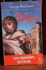 G. Bordonove LES TEMPLIERS les chevaliers du christ  Histoire et tragédie