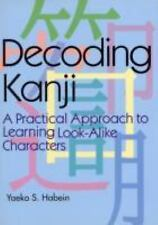 Decoding Kanji: A Practical Approach to Learning Look-Alike Characters, Habein,