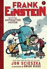 Frank Einstein and the Antimatter Motor Frank Einstein series #1: Book One