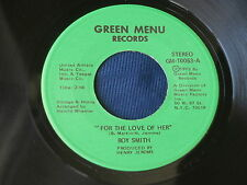 ROY SMITH~FOR THE LOVE OF HER~NEAR MINT~GOIN SOUTH~GREEN  MENU 10053~ R&B 45