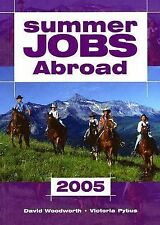 Summer Jobs Abroad 2005 by David Woodworth and Victoria Pybus (2005, Paperback)