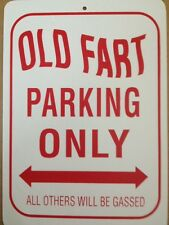 Old Fart Parking  Funny Sign Gift PVC Street Sign bar man cave 8.5 x12