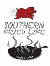 Southern Fried Life by David Luck (2014, Paperback)